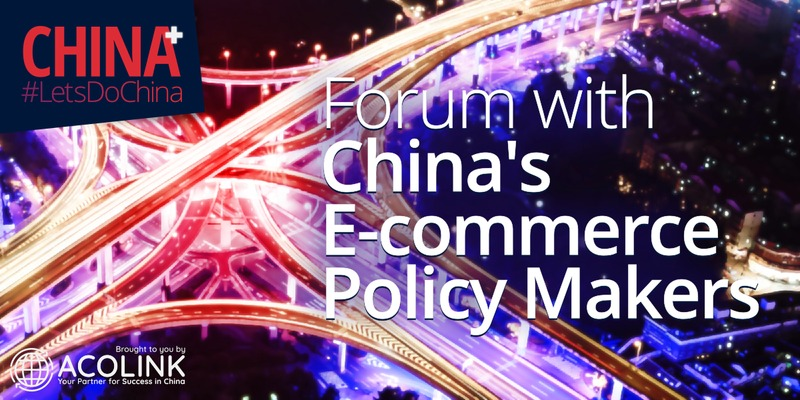 China+: Forum with China's E-commerce Policy Makers